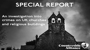 Countryside Alliance Special report into crimes against churches and religious buildings in the UK